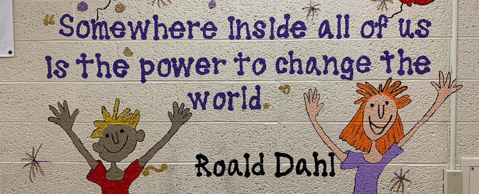 Positive messages can be seen throughout the walls inside both school buildings.